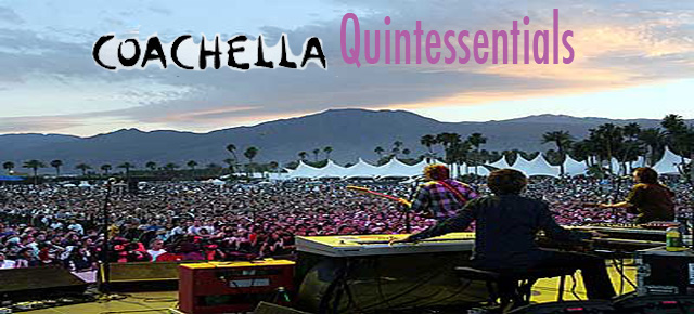 Coachella Quintessentials