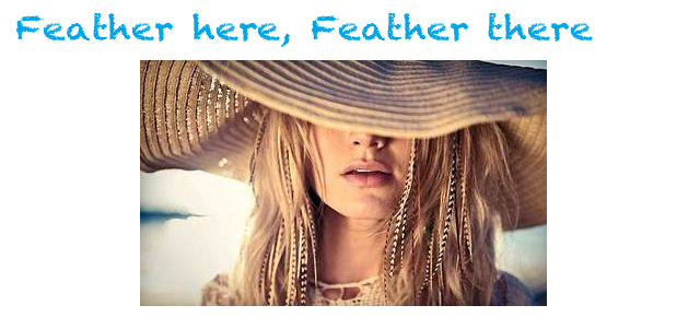 Feather here, Feather there