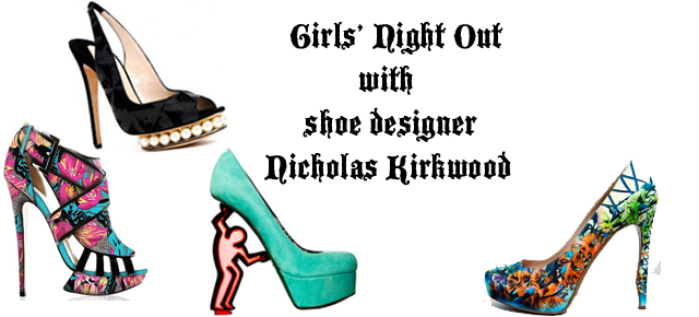 Girls Night Out with shoe designer Nicholas Kirkwood