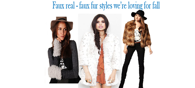 Faux Real - Faux Fur Styles We're Loving!